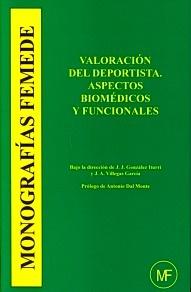"""Valoracion del Deportista. Aspectos Biomedicos y Funcionales """"Monografias Femede"""""""
