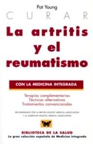 """La Artritis y el Reumatismo """"con la medicina integrada"""""""