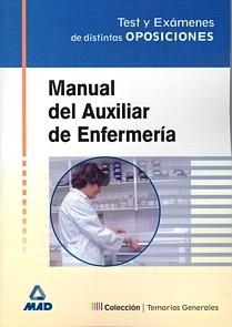 Manual del Auxiliar de Enfermeria. Test y Examenes Oposiciones