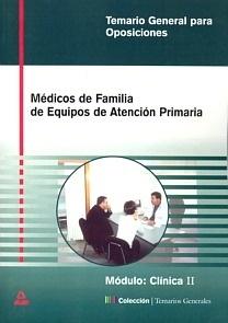 """Medicos de Familia de Equipos de Atencion Primaria Vol. II Clínica """"Temario General para Oposiciones"""""""