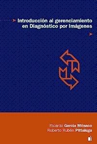 """Introduccion al Gerenciamiento en Diagnóstico por Imágenes """"Dirigido a: Radiologos"""""""