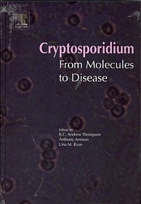 "Cryptosporidium ""From Molecules to Disease"""