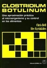"""Clostridium Botulinum """"Una aproximación práctica al microorganismo y su control..."""""""