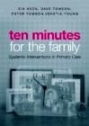 """Ten Minutes for the Family """"Systemic Interventions en Primary Care"""""""