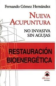 """Nueva Acupuntura, no Invasiva sin Agujas """"Restauración Bioenergética"""""""
