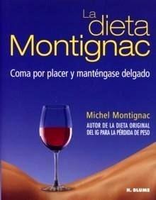 """La Dieta Montignac """"Coma por Placer y Manténgase Delgado"""""""