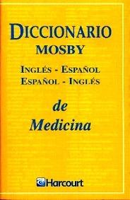Diccionario Mosby Ingles-Español Español-Ingles de Medicina