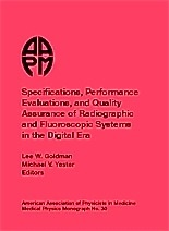"""Specifications, Performance Evaluation, And Quality Assurance Of Radiographic And Fluoroscopic Systems I """". Specifications, Performance Evaluation and Quality Assurance of Radiographic and Fluoroscopic Systems in the Digital Era"""""""