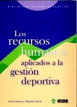 """Los Recursos Humanos """"aplicados a la gestion deportiva"""""""