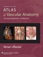 """Atlas of Vascular Anatomy """"An Angiographic Approach"""""""