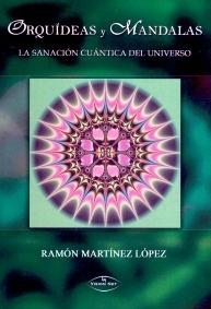 """Orquídeas Y Mandalas """"La Sanación Cuántica del Universo"""""""
