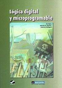 """Lógica Digital y Microprogramable """"Incluye CD- Rom"""""""