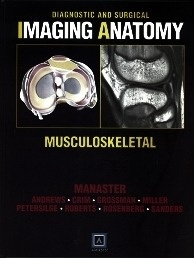 """Musculoskeletal """"Diagnostic And Surgical Imaging Anatomy."""""""