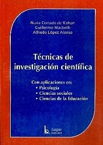 """Técnicas de Investigación Científica """"Con Aplicaciones en Psicologia, CCSS y Ciencias de la Educación"""""""