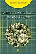 La Investigacion Cualitativa: Comprender y Actuar