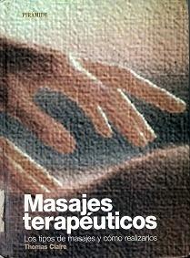 """Masajes Terapeuticos """"Los Tipos de Masajes y Como Realizarlos"""""""
