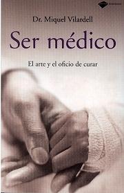 Ser Médico. El Arte y Oficio de Curar