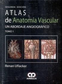 Atlas de Anatomía Vascular. Un Abordaje Angiográfico 2 Vols.
