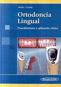 Ortodoncia Lingual. Procedimientos y Aplicación Clínica