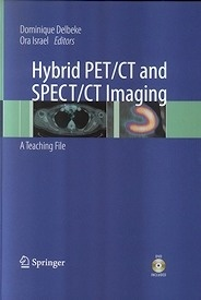 """Hybrid PET/CT and SPECT/CT Imaging """"A Teaching File. With CD-ROM"""""""