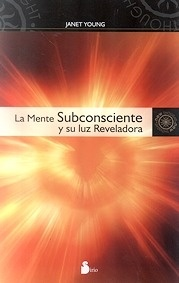 La Mente Subconsciente y su Reveladora