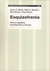 Esquizofrenia. Teoría Cognitiva, Investigación y Terapia