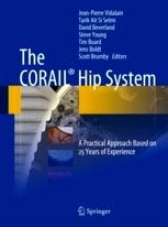 """The CORAIL  Hip System """"A Practical Approach Based on 25 Years of Experience"""""""