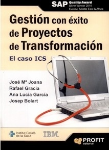 Gestión Con Éxito de Proyectos de transformación. El Caso ICS