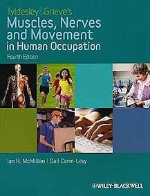 Tyldesley & Grieves'S Muscles, Nerves And Movement In Human Occupation