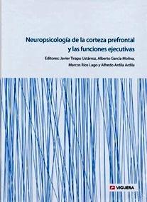 Neuropsicologia de la Corteza Prefrontal y las Funciones Ejecutivas
