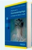 Práctica de la Otorrinolaringología y Cirugía de Cabeza y Cuello