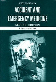 Key Topics In Accident and Emergency Medicine