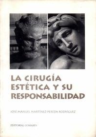 La Cirugia Estetica y su Responsabilidad