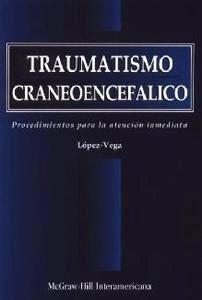 """Traumatismo Craneoencefalico """"Procedimientos para la Atención Inmediata"""""""