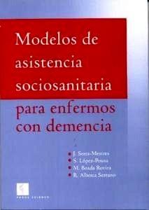 Modelos de Asistencia Sociosanitaria para Enfermos con Demencia