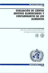 """Evaluacion de Ciertos Aditivos Alimentarios y Contaminantes de los Alimentos """"Informe del Comite Mixto Fao Oms"""""""