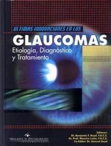 Ultimas Innovaciones en los Glaucomas. Etiología, Diagnóstico y Tratamiento