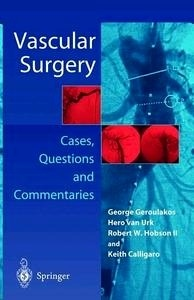 """Vascular Surgery """"Cases, Questions and Commentaries"""""""
