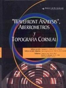 Wavefront Analysis, Aberrometros y Topografia Corneal