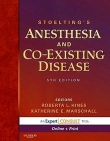 """Stoelting's Anesthesia and Co-Existing Disease """"Online and Print"""""""