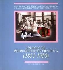 Un Siglo de Instrumentación Científica (1851-1950)