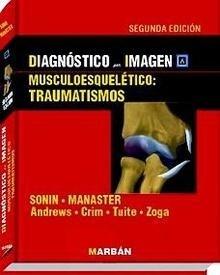 """Musculoesquelético: Lesiones Traumáticas """"Diagnóstico por Imagen"""""""