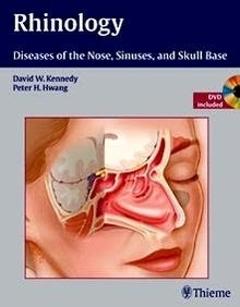 Rhinology. Diseases Of The Nose, Sinuses, And Skull Base + Dvd