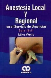 """Anestesia Local y Regional en el Servicio de Urgencias """"Guía Fácil"""""""