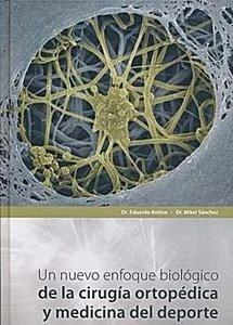 Un Nuevo Enfoque Biológico de la Cirugía Ortopédica y Medicina del Deporte