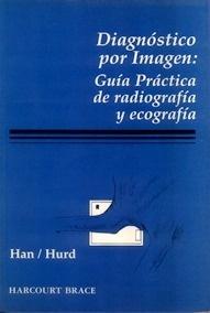 Diagnostico por Imagen: Guia Practica de Radiografia y Ecografía