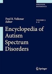 Encyclopedia of Autism Spectrum Disorders 5 Vols.