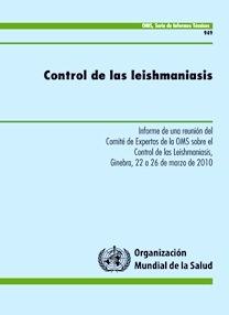 """Control de las leishmaniasis """"Informe de una reunión del Comité de Expertos de la OMS sobre el control de las leishman"""""""