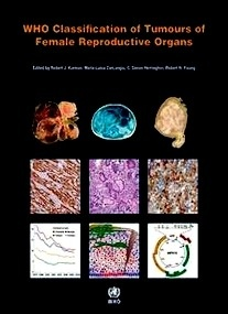 WHO Classification Of Tumours Of Female Reproductive Organs Vol.6