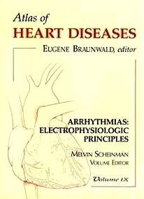Arrythmias : Eletrophysiologic Principles Vol.9